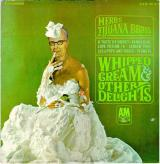 Herbs Tijuana Brass Whipped Cream & Other Delights