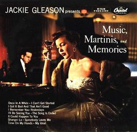 Jackie Gleason Music, Martinis and Memories