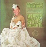 John Hickenloopers Tijuana Brass & Johnny Be Whipped Cream & Other Delights