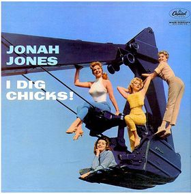 Jonah Jones I Dig Chicks!