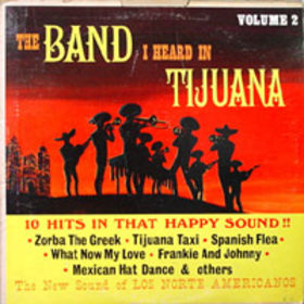 Los Norte Americanos The Band I Heard in Tijuana, Volume 2