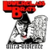 Lower Class Brats / Reducers Sf Ultra-Violence