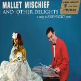 Mallet Mischief Mallet Mischief & Other Delights