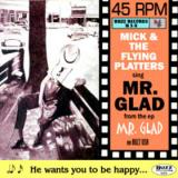 Mick & the Flying Platters Mr. Glad
