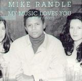 Mike Randle My Music Loves You (Even If I Dont)