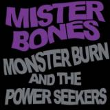 Mister Bones Monster Burn and the Power Seekers