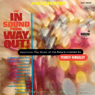 Perrey-Kingsley The In Sound From Way Out!