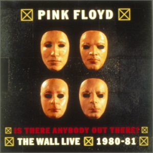"Pink Floyd - ""Is There Anybody Out There? / The Wall Live, 1980-81"""