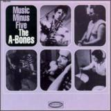The A-Bones Music Minus Five