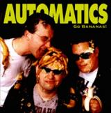 The Automatics Go Bananas!