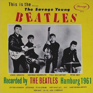 The Beatles with Tony Sheridan This is the..... The Savage Young Beatles