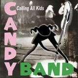 The Candy Band Calling All Kids