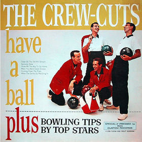The Crew Cuts The Crew Cuts Have a Ball