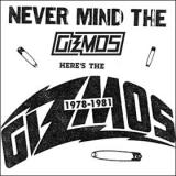 The Gizmos 1978-1981 Never Mind the Gizmos, Heres the Gizmos