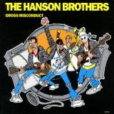 The Hanson Brothers Gross Misconduct