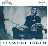 "The Meltations ""32 Sweet Teeth"" BW ""I'll Take It As A Compliment"""