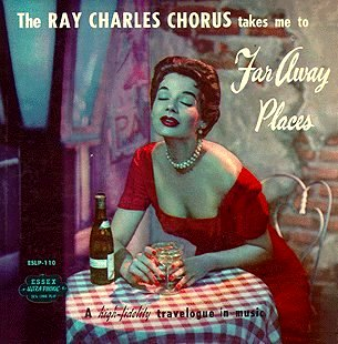 The Ray Charles Chorus Far Away Places