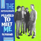 The Replacements Pleased to Meet Me Sessions