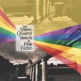 The String Quartet The String Quartet Tribute to Pink Floyd