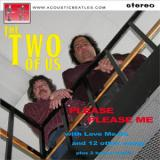 The Two Of Us Please Please Me: An Acoustic Tribute To The Beatles
