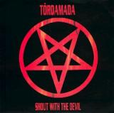 Torqamada Shout with the Devil