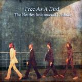 Various Artists Free As a Bird - The Beatles Instrumental Tribute