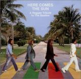Various Artists Here Comes the Sun: A Reggae Tribute to the Beatles