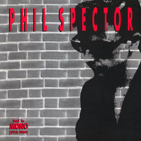 Various Artists Phil Spector - Back to Mono (1958-1969)