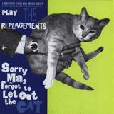 Various Artists Sorry Ma, Forgot to Let Out the Cat: A Tribute to the Replacements