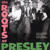 Various Artists The Roots of Elvis Presley