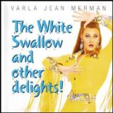 Varla Jean Merman The White Swallow And Other Delights!
