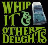 Whip It Art Car Whip It & Other Delights