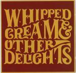 Whipped Cream Whipped Cream & Other Delights 2