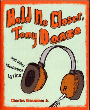 Cover of Hold Me Closer Tony Danza and other Misheard Lyrics