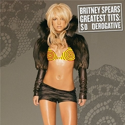 Album cover parody of Greatest Hits: My Prerogative by Britney Spears