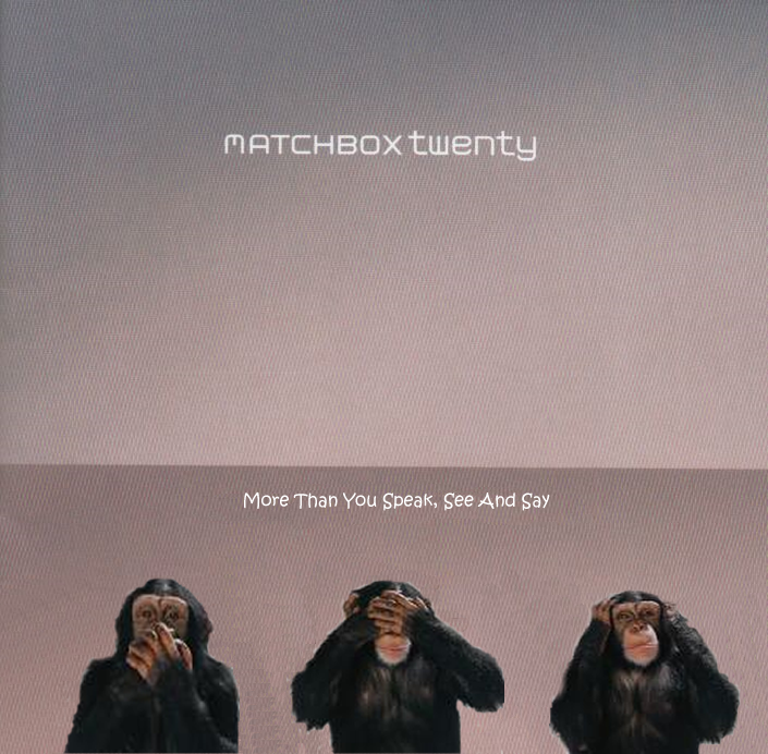 Album cover parody of More Than You Think You Are by Matchbox Twenty
