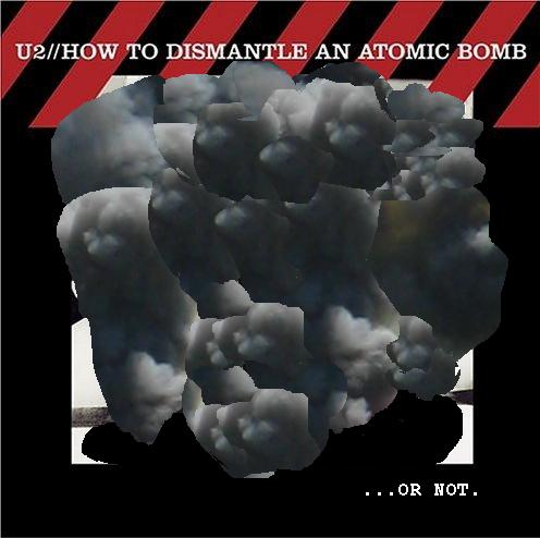 Album cover parody of How to Dismantle an Atomic Bomb by U2
