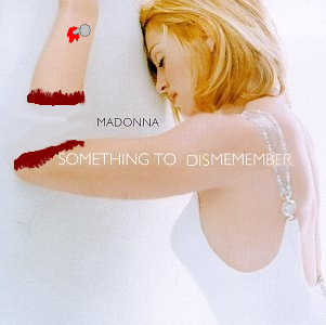 Album cover parody of Something to Remember by Madonna