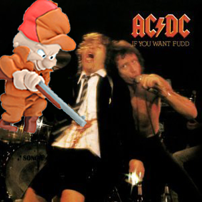 Album cover parody of If You Want Fudd You've Got It by AC/DC