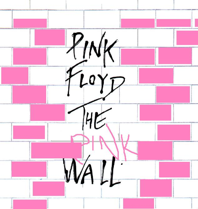 Album cover parody of The Pink Wall by Pink Floyd