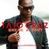 Album cover parody of Break Your Heart (2 Tracks) by Taio Cruz