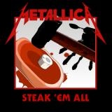 Metallica Steak Em All