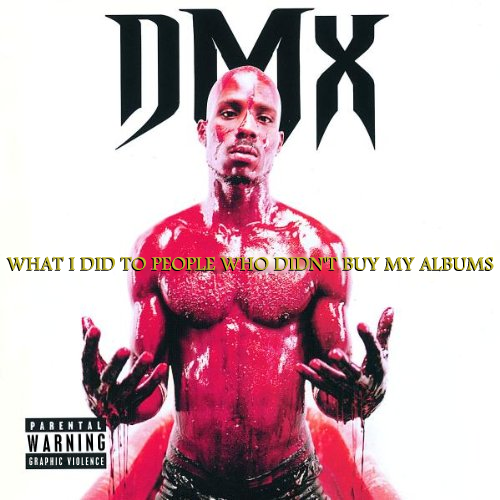 Album cover parody of Flesh of My Flesh, Blood of My Blood by DMX