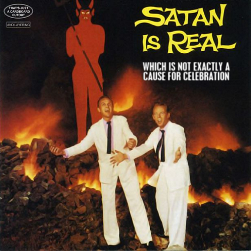 Album cover parody of Satan is Real by Louvin Brothers