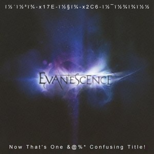 Album cover parody of エヴァネッセï¾ï½½ by EVANESCENCE