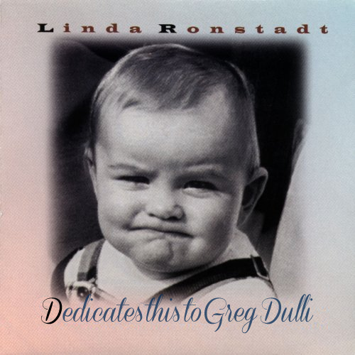 Album cover parody of Dedicated to the One I Love by Linda Ronstadt
